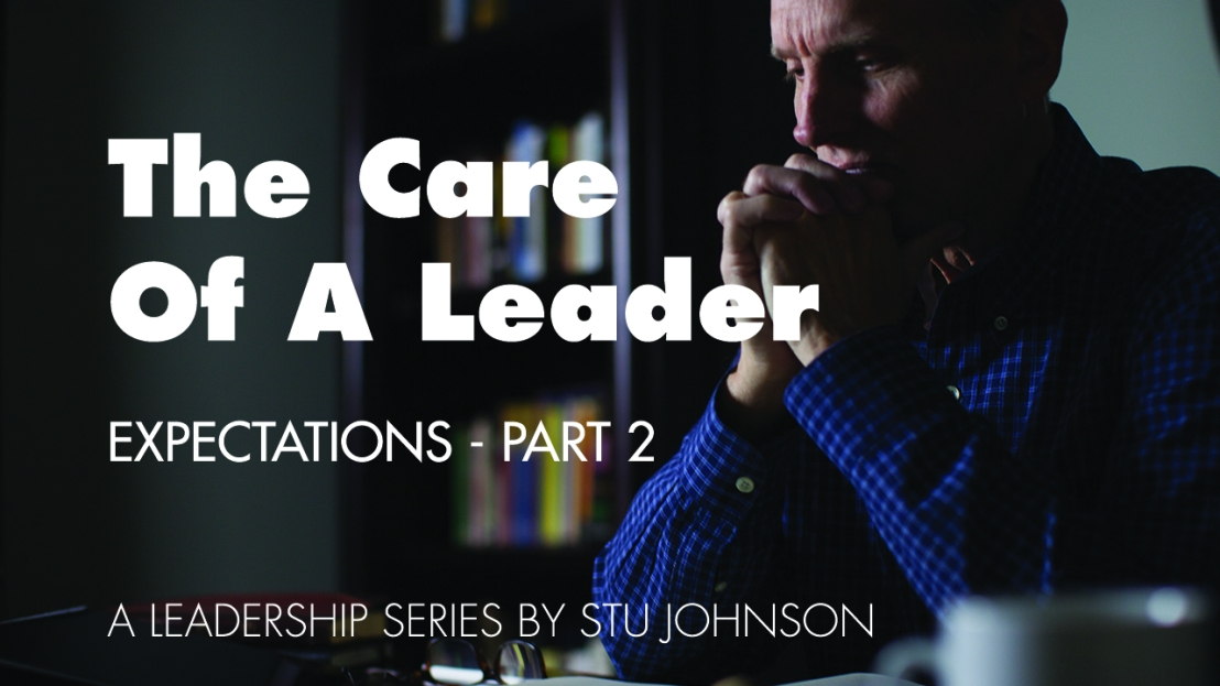 The Care of a Leader – Expectations (Pt 2)