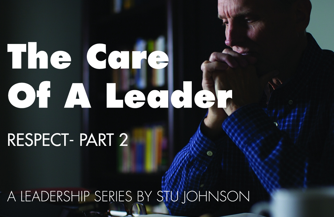 The Care of a Leader – Respect (Pt2)