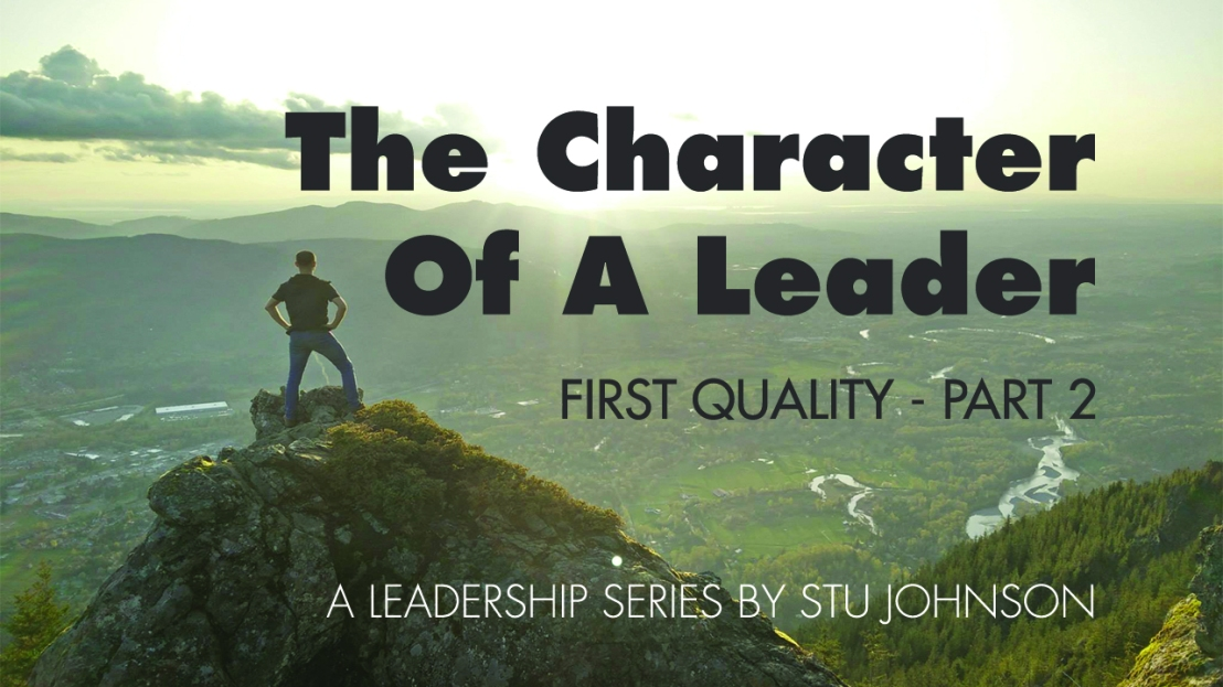 The Character of a Leader – First Quality – Part2